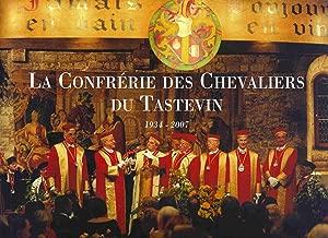 La Confrerie Des Chevalier Du Tastevin 1934 - 2004