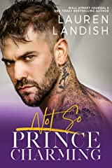 Not So Prince Charming: A Dirty Fairy Tale (Dirty Fairy Tales Book 2) Kindle Edition