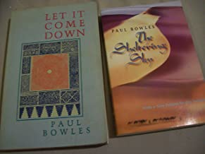 Paul Bowles 2 Volumes Set: The Sheltering Sky & Let It Come Down