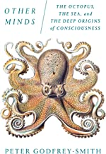 Other Minds: The Octopus, the Sea, and the Deep Origins of Consciousness PDF
