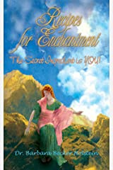 Recipes for Enchantment: the Secret Ingredient Is You! Kindle Edition