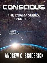 Conscious: The Enigma Series, Part Five