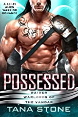 Possessed: A Sci-Fi Alien Warrior Romance (Raider Warlords of the Vandar Book 1) Kindle Edition