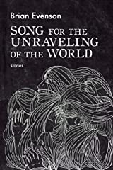 Song for the Unraveling of the World Kindle Edition