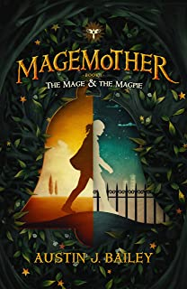 The Mage and the Magpie (Magemother Book 1)