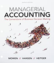 Bundle: Managerial Accounting: The Cornerstone of Business Decision-Making, Loose-Leaf Version, 7th + LMS Integrated CengageNOWv2, 1 term (6 months) Printed Access Card