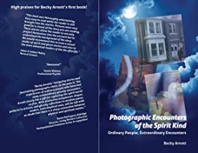 Photographic Encounters of the Spirit Kind: Ordinary People, Extraordinary Encounters