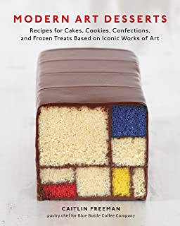 Modern Art Desserts: Recipes for Cakes, Cookies, Confections, and Frozen Treats Based on Iconic Works of Art [A Baking Book]