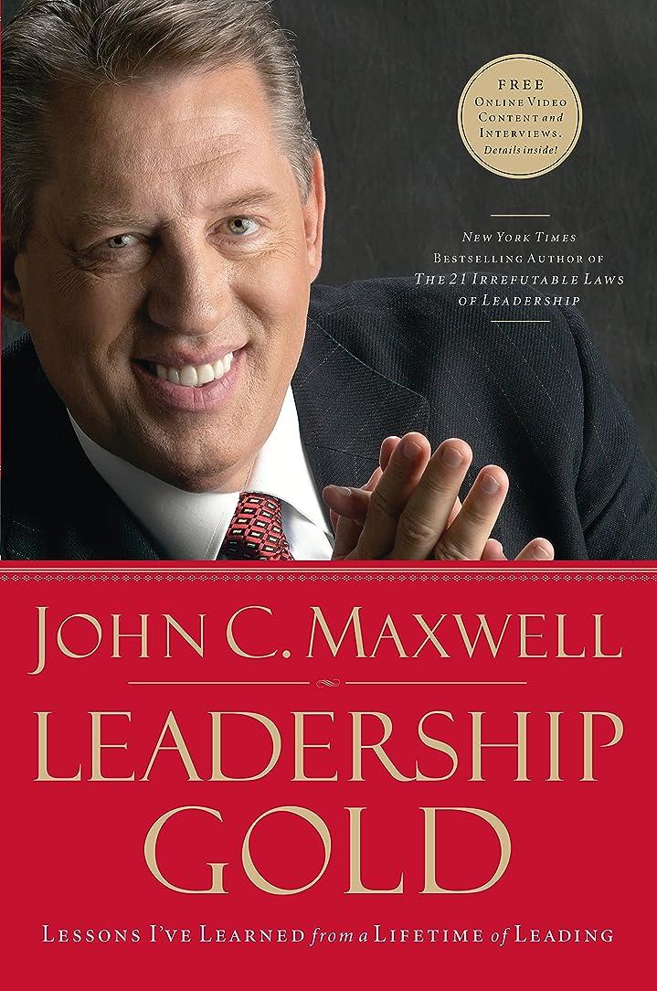 明確な学校エロチックLeadership Gold: Lessons I've Learned from a Lifetime of Leading (English Edition)