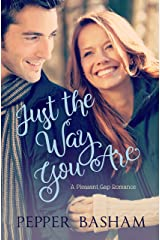 Just the Way You Are (A Pleasant Gap Romance Book 1) Kindle Edition