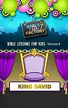 Bible Lessons for Kids: King David (Bible Fun Factory Book 8)