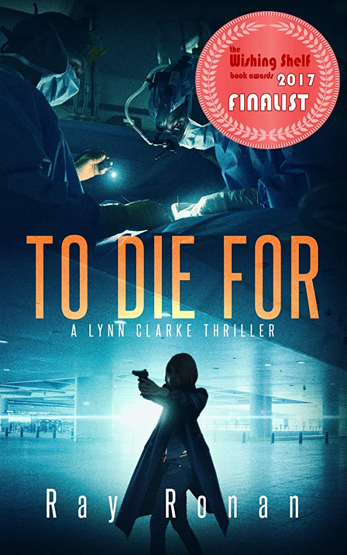 TO DIE FOR: To Save Her Country, She Must First Save Herself... (Lynn Clarke Thriller Series Book One 1)