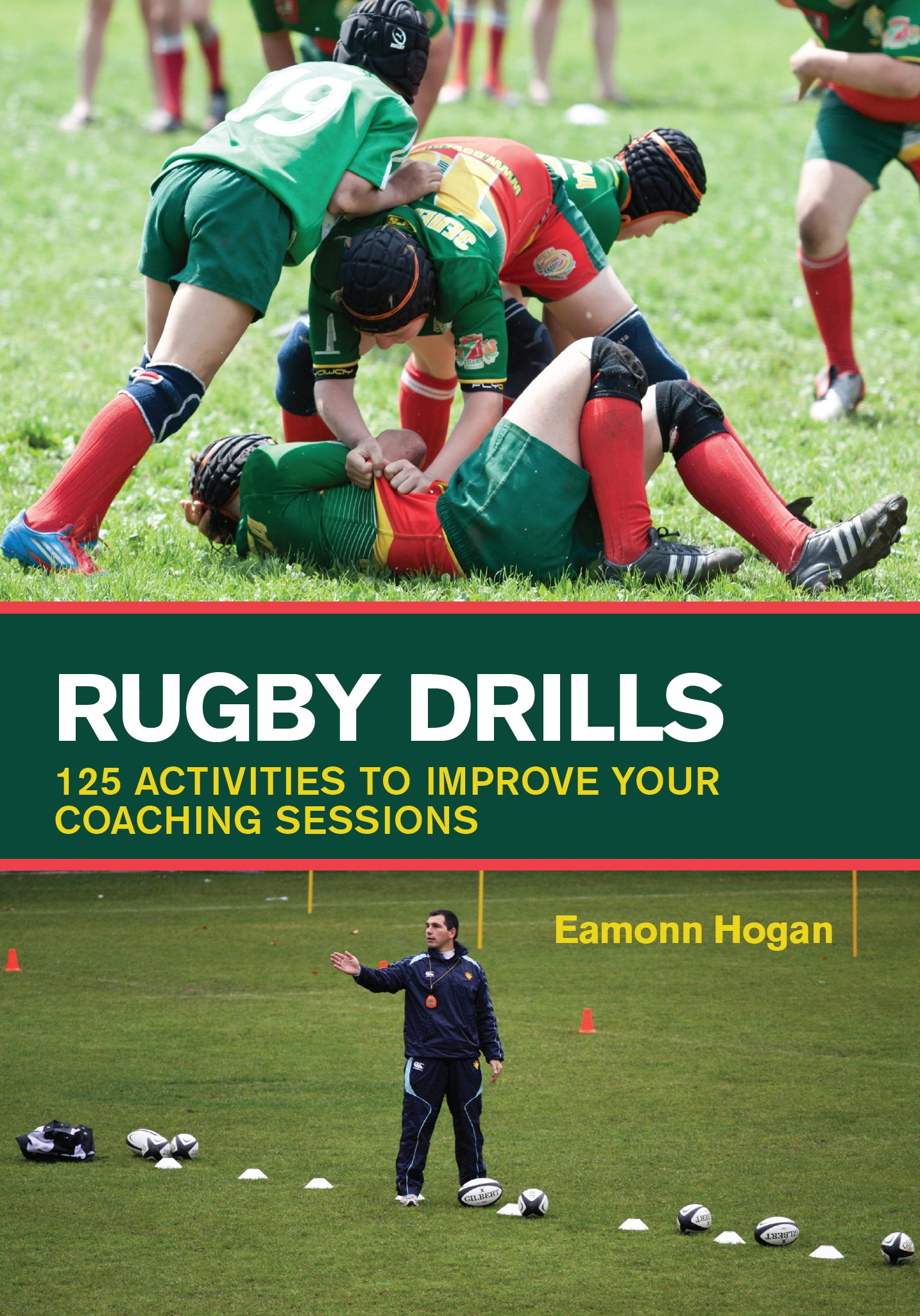 Download Rugby Drills: 125 Activities To Improve Your Coaching Sessions 