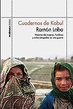 Cuadernos de Kabul: Historias de mujeres, hombres y niños atrapados en una guerra (ODISEAS)