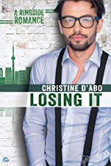 Losing It (Ringside Romance Book 4) Kindle Edition