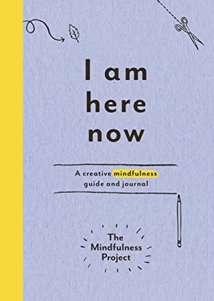 I Am Here Now: A creative mindfulness guide and journal
