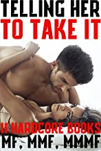 Telling Her To Take It (11 Hardcore Books MF, MMF, MMMF)