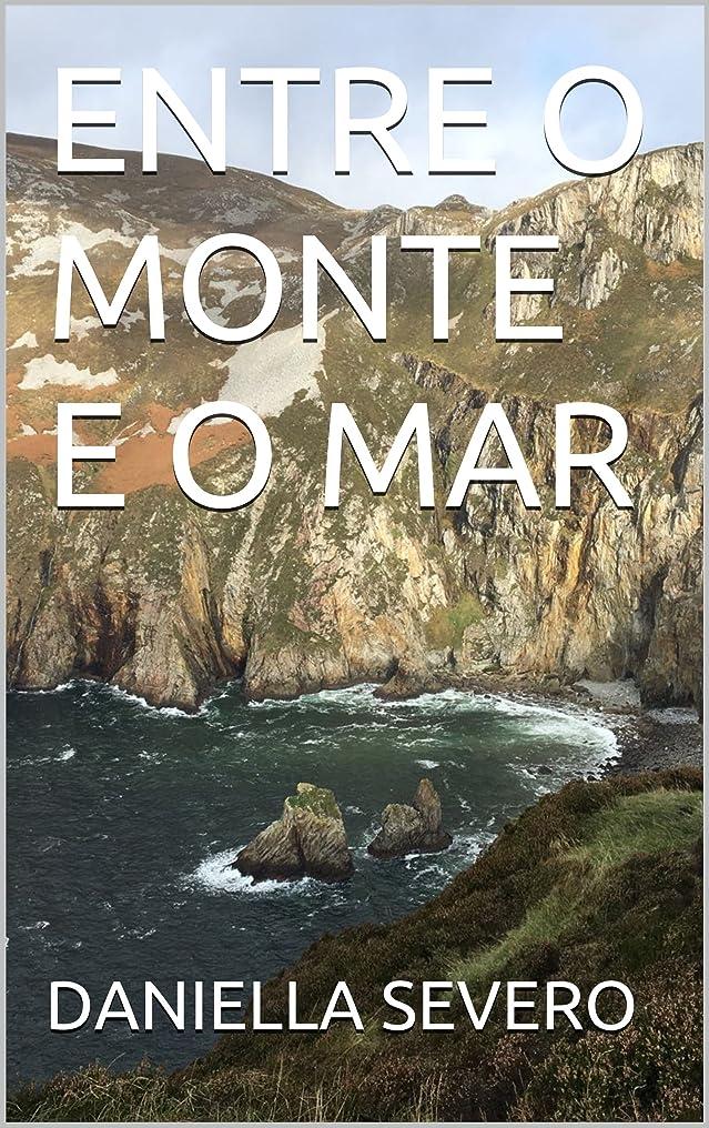差レジデンスペレグリネーションENTRE O MONTE E O MAR (Portuguese Edition)