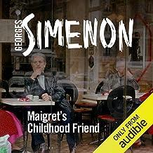 Maigret's Childhood Friend: Inspector Maigret, Book 69