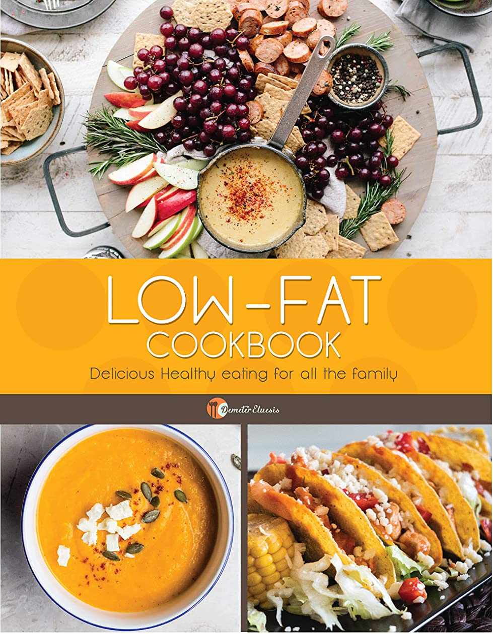 Low-Fat Cookbook: Delicious Healthy eating for all the family (Healthy Recipe Book 3) (English Edition)