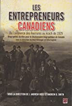 les entrepreneurs canadiens, du commerce des fourrures au krach