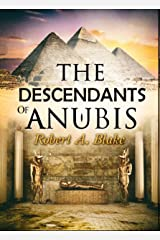 The Descendants of Anubis: Thrillers, Suspense, Action, Adventure, Fantasy, Historical Fiction, Egyptian Mythology. (English Edition) Versión Kindle