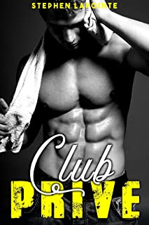 Club Privé - Tome 3: (Nouvelle Gay MM, Sexe à Plusieurs, Soumission, Echangisme, HARD) (French Edition)