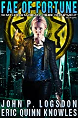 Fae of Fortune (Seattle Paranormal Police Department Book 1) Kindle Edition