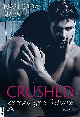 Crushed - Zersprungene Gefühle (Crushed-Reihe 3) (German Edition)