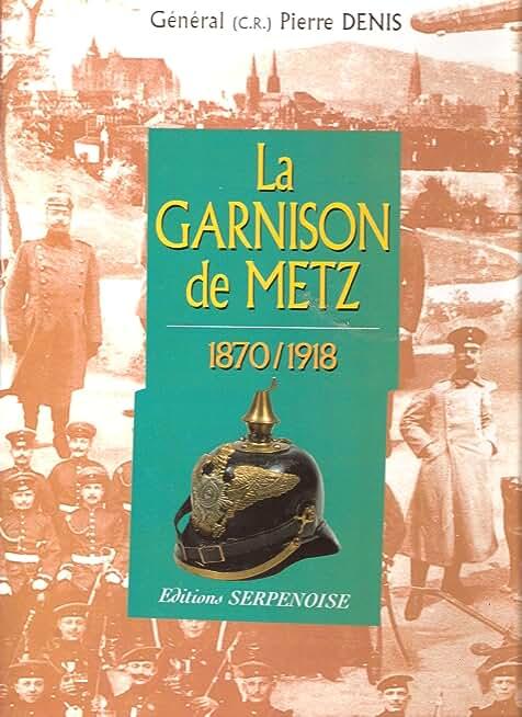La garnison de Metz