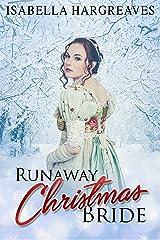 Runaway Christmas Bride: A Regency Romance Kindle Edition