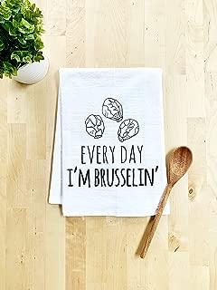 Funny Dish Towel, Every Day I'm Brusselin', Flour Sack Kitchen Towel, Sweet Housewarming Gift, Farmhouse Kitchen Decor, White