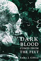 Dark Blood Comes from the Feet Kindle Edition