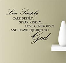 Live simply care deeply, speak kindly, love generously and leave the rest to God. Vinyl Wall Art Inspirational Quotes Decal Sticker