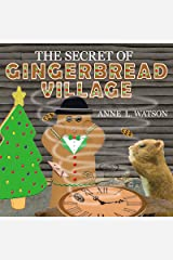 The Secret of Gingerbread Village: A Christmas Cookie Chronicle Kindle Edition