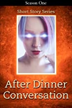 After Dinner Conversation - Season One: After Dinner Conversation Short Story Series (English Edition)
