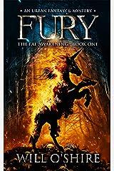 Fury: An Urban Fantasy & Mystery, Book 1 (The Fae Awakening) Kindle Edition