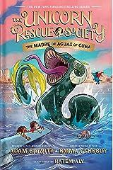 The Madre de Aguas of Cuba (The Unicorn Rescue Society Book 5) Kindle Edition