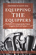 Equipping the Equippers: Handbook for Raising Up Apostles, Prophets, Evangelists, Pastors, & Teachers (English Edition)