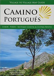 Camino Portugués: Lisbon - Porto - Santiago, Central and Coastal Routes (Village to Village Map Guide)