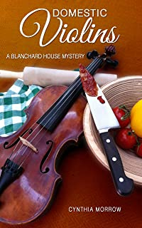 DOMESTIC VIOLINS / A Blanchard House Mystery (Blanchard House Mysteries Book 2) (English Edition)