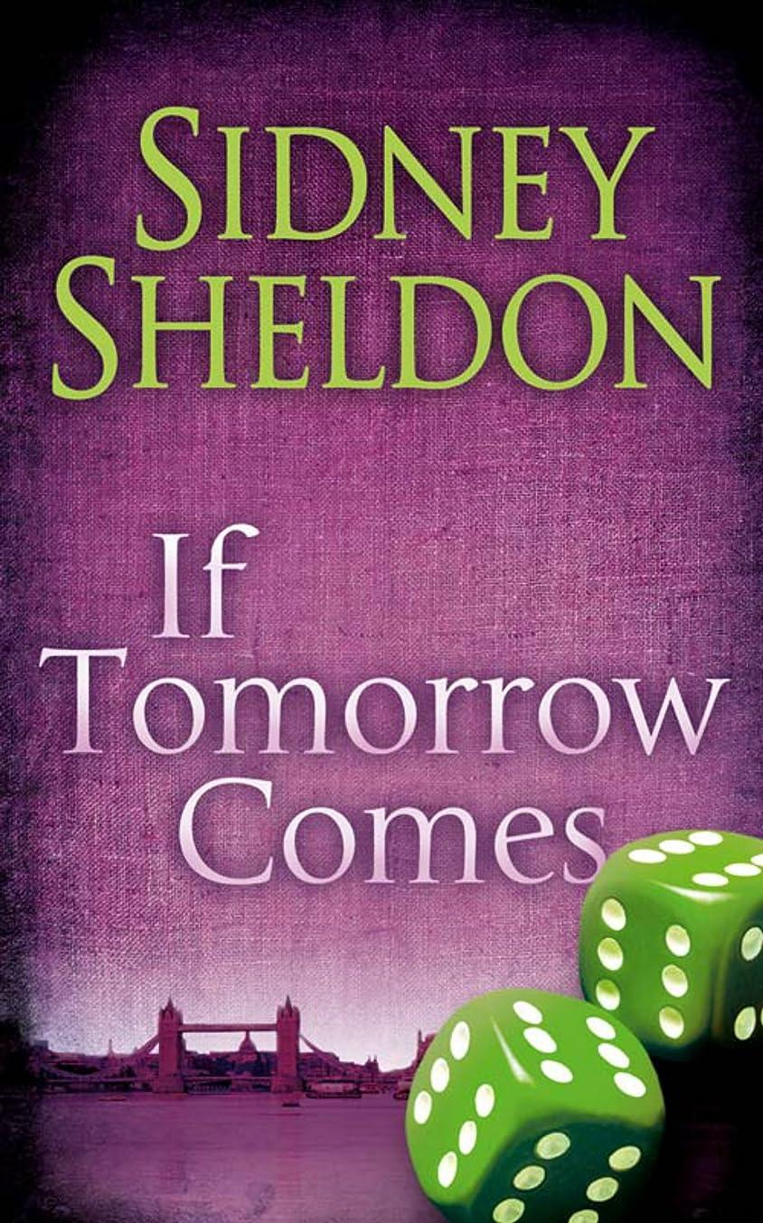 依存するスリップ再発するIf Tomorrow Comes: The master of the unexpected (English Edition)