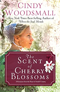 The Scent of Cherry Blossoms: A Romance from the Heart of Amish Country (Apple Ridge)