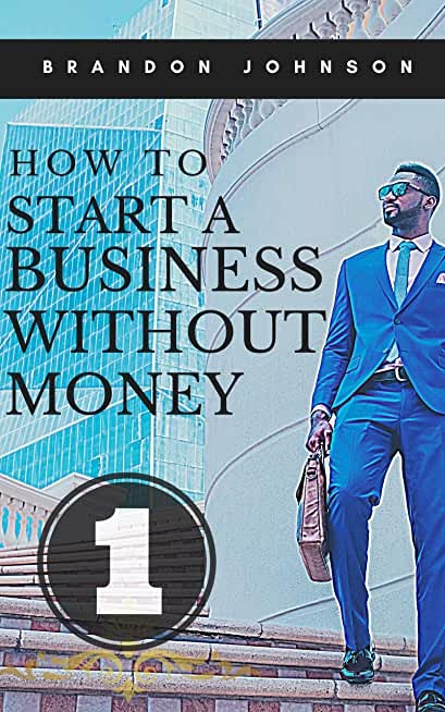 How to start a business without money: Tips for starting a business without money more than 100 niche markets that you can undertake to earn money and achieve financial freedom (English Edition)