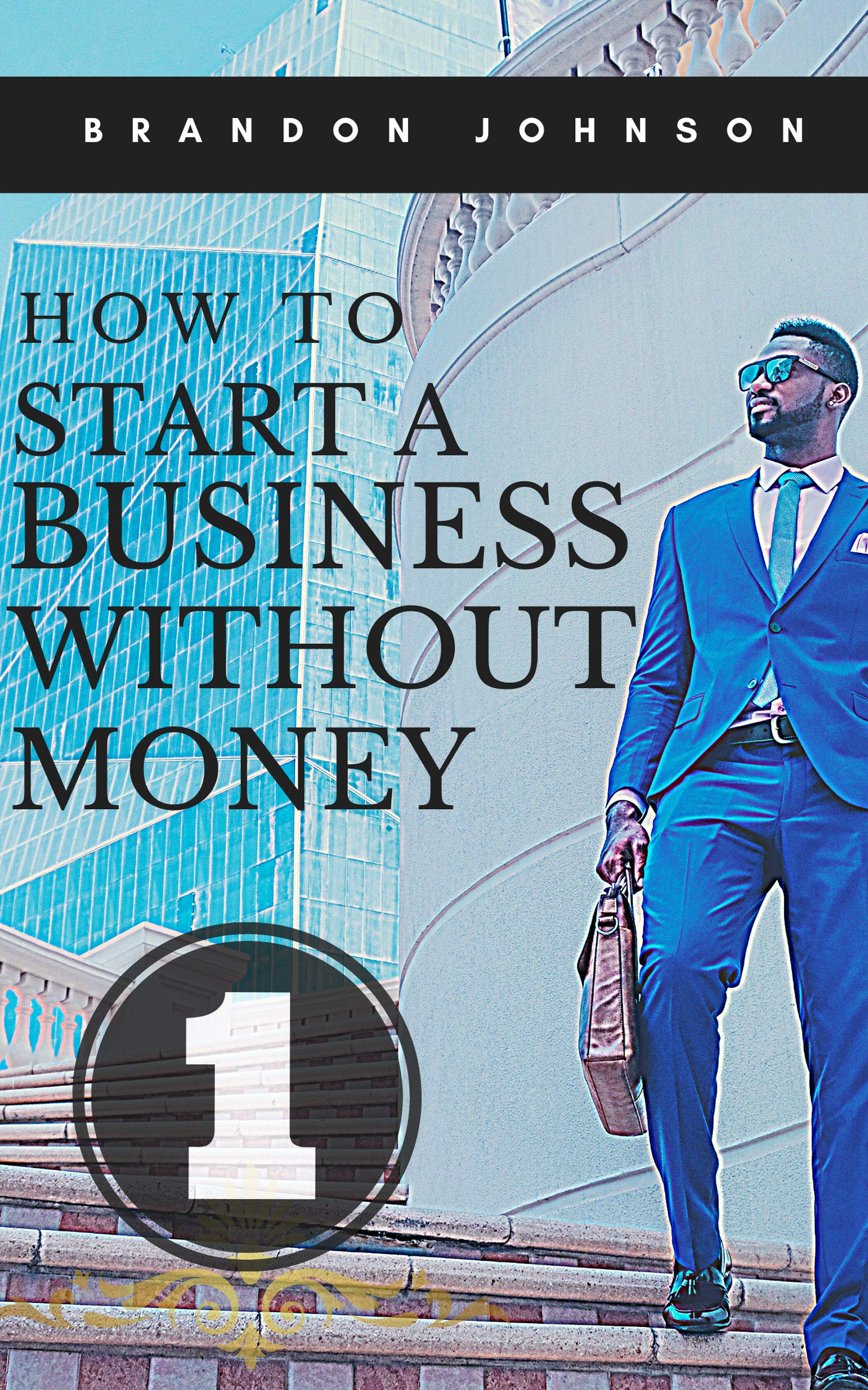 How to start a business without money: Tips for starting a business without money more than 100 niche markets that you can undertake to earn money and achieve financial freedom
