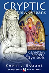 Cryptic New Orleans: Cemetery Secrets and Symbols Kindle Edition