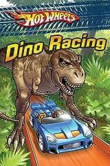 Dino Racing (Hot Wheels) Kindle Edition
