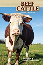 Beef Cattle: Keeping a Small-Scale Herd (CompanionHouse Books) Practical, Easy-to-Follow Beginner's Advice on Purchasing Cows, Fencing, Feeding, Handling, Breeding, Processing, and More (Hobby Farms) PDF