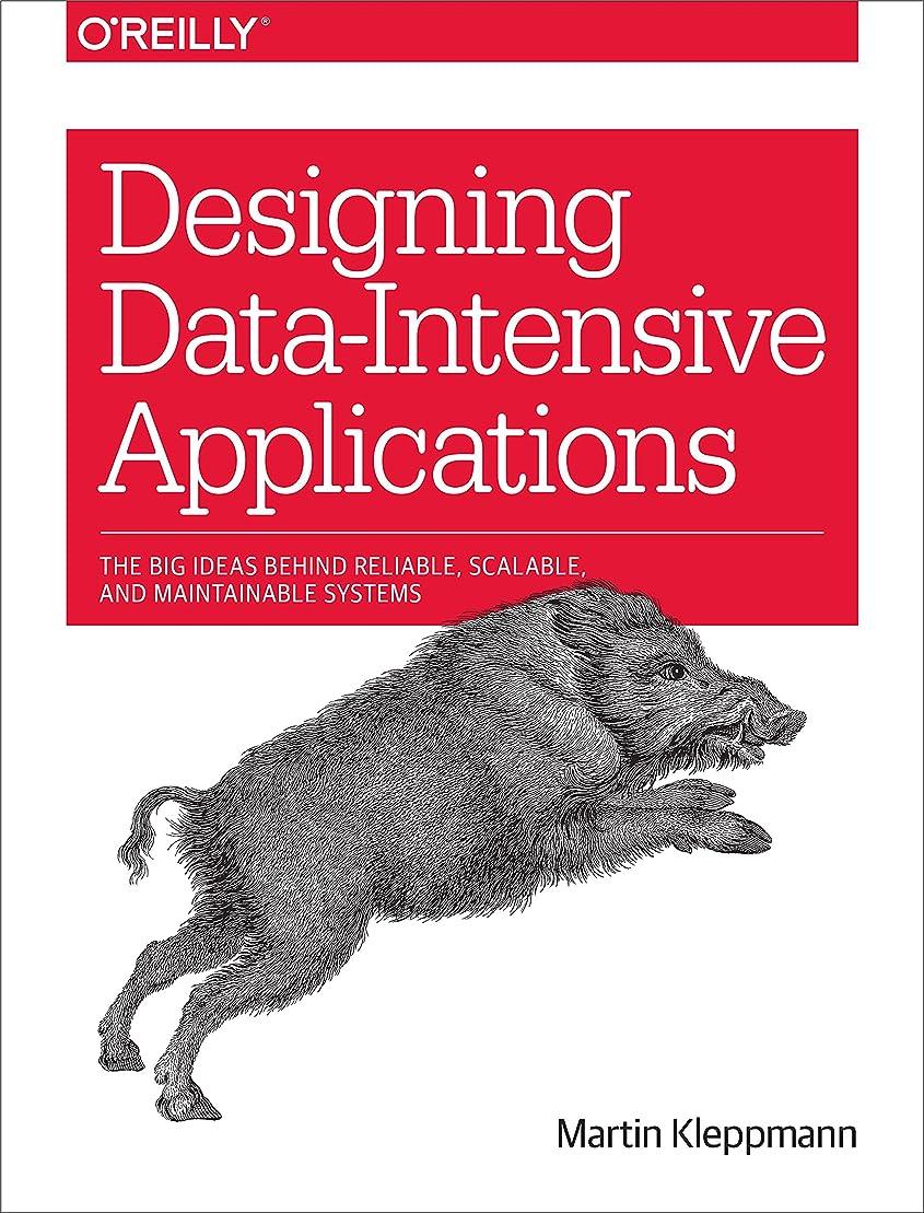 有名な場合メニューDesigning Data-Intensive Applications: The Big Ideas Behind Reliable, Scalable, and Maintainable Systems (English Edition)