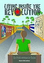 Living Inside the Revolution - An Irish woman in Cuba